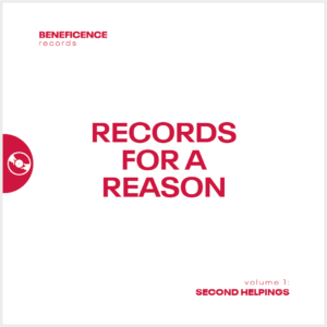 Records for a Reason - Beneficence Records Vol 1 Benefiting Second Helpings